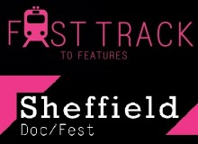 Sheff Doc Fest Fast Track to Features (1)