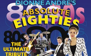Absolute 80s With Dionne Andre